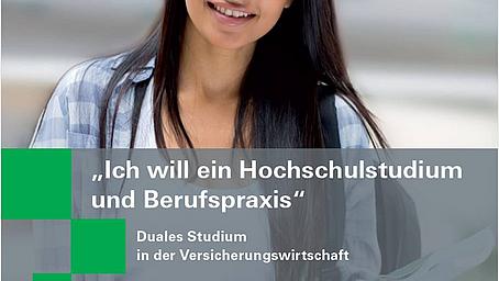"""Die Folderreihe zur Berufsinformation wächst: Publikation """"Ich will ein Hochschulstudium und Berufspraxis – Duales Studium in der Versicherungswirtschaft"""" erschienen."""